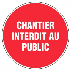 Disque 300 chantier interdit au public